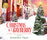 Christmas in Bayberry: A Small-Town Christmas Romance from Hallmark Publishing Cover Image