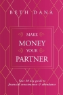 Make Money Your Partner: Your 30-Day Guide to Financial Consciousness and Abundance Cover Image