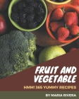Hmm! 365 Yummy Fruit and Vegetable Recipes: Happiness is When You Have a Yummy Fruit and Vegetable Cookbook! Cover Image