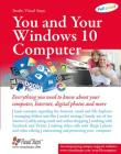 You and Your Windows 10 Computer: Everything you need to know about your computer, Internet, digital photos and more (Computer Books for Seniors series) Cover Image