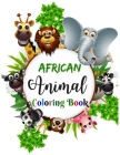 African Animal Coloring Book: Adorable African Animal Clipart Woodland Coloring Book For Kids & Toddlers! Children Coloring Activity Books for Kids Cover Image