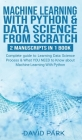 Machine Learning with Python & Data Science from Scratch: 2 manuscripts in 1: Complete guide to Learning Data Science Process & What YOU NEED to Know Cover Image