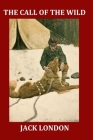 The Call of the Wild (Large Print Illustrated Edition): Complete and Unabridged 1903 Illustrated Edition Cover Image
