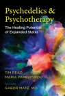 Psychedelics and Psychotherapy: The Healing Potential of Expanded States Cover Image