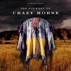 The Journey of Crazy Horse Lib/E: A Lakota History Cover Image
