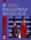 The Complete Book of 2010s Broadway Musicals Cover Image