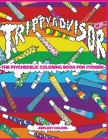 Trippy Advisor-The Psychedelic Coloring Book for Stoners: An Irreverent Coloring Book for Adults Cover Image