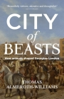 City of Beasts: How Animals Shaped Georgian London Cover Image