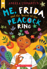 Me, Frida, and the Secret of the Peacock Ring (Scholastic Gold) Cover Image