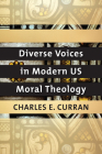 Diverse Voices in Modern Us Moral Theology (Moral Traditions) Cover Image