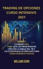 Trading de Opciones Curso Intensivo 2021 volumen 2: La Mejor Guía para que Los Principiantes Utilicen La Regla del 1% y Las Estrategias de Mercado par Cover Image