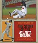 The Story of the Atlanta Braves (Baseball: The Great American Game) Cover Image