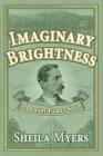 Imaginary Brightness: A Durant Family Saga - A Novel Cover Image