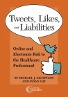 Tweets, Likes, and Liabilities: Online and Electronic Risks to the Healthcare Professional Cover Image