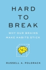 Hard to Break: Why Our Brains Make Habits Stick Cover Image