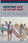 Surfing Life On The East Coast: Lessons Learned From An Eastern Surfer: Journey Book Cover Image