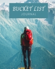 Bucket List Journal: Journal For Keeping Track of Your Adventures Memory Journal Inspirational Journal Cover Image