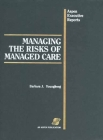 Managing the Risks of Managed Care (Aspen Executive Reports) Cover Image
