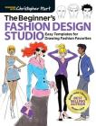 The Beginner's Fashion Design Studio: Easy Templates for Drawing Fashion Favorites Cover Image