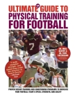 The Ultimate Guide to Physical Training for Football (Ultimate Guides) Cover Image