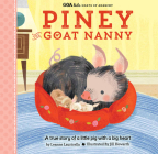 Goa Kids - Goats of Anarchy: Piney the Goat Nanny: A True Story of a Little Pig with a Big Heart Cover Image