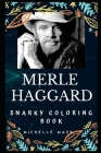 Merle Haggard Snarky Coloring Book: An American Country Singer. Cover Image