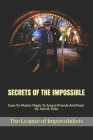 Secrets of the Impossible: Easy-To-Master Magic To Amaze Friends And Foes! By John B. Pyka Cover Image