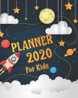 2020 Planner for kids: Kids Calendar Planner Daily Weekly And Monthly For Kids - Academic Year Schedule Appointment Organizer And Journal wit Cover Image