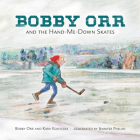Bobby Orr and the Hand-me-down Skates Cover Image