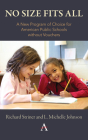 No Size Fits All: A New Program of Choice for American Public Schools Without Vouchers Cover Image