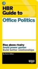 HBR Guide to Office Politics (HBR Guide Series) Cover Image