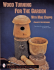 Wood Turning for the Garden with Mike Cripps: Projects for Outdoors Cover Image