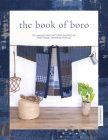 The Book of Boro: Techniques and Patterns Inspired by Traditional Japanese Textiles Cover Image