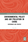 Environmental Policy and Air Pollution in China: Governance and Strategy (Routledge Studies in Environmental Policy) Cover Image