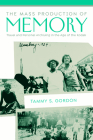 The Mass Production of Memory: Travel and Personal Archiving in the Age of the Kodak (Public History in Historical Perspective) Cover Image