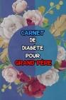 Carnet de diabète pour grand-père: suivi de diabète sur 2 ans - 1 page par semaine (Carnet Suivi Diabete) Cover Image