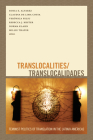 Translocalities/Translocalidades: Feminist Politics of Translation in the Latin/A Américas Cover Image