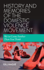 History and Memories of the Domestic Violence Movement: We've Come Further Than You Think Cover Image