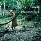 Roots of Brazil - Raizes Do Brasil Cover Image
