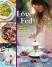 Love Fed: Purely Decadent, Simply Raw, Plant-Based Desserts Cover Image