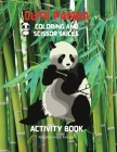 Cute Panda Coloring and Scissor Skills Activity Book: Children Activity Book for Boys and Girls Ages 3-8 with Super Cute Panda Bear A Super cool Gift Cover Image