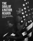 The Soul of a Nation Reader: Writings by and about Black American Artists, 1960-1980 Cover Image