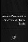Aspectos Psicossociais Da Síndrome De Turner (Resenha) Cover Image