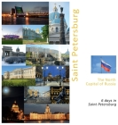 Saint Petersburg The North Capital of Russia: A Photo Travel Experience Cover Image