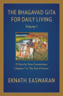 The Bhagavad Gita for Daily Living, Volume 1: A Verse-By-Verse Commentary: Chapters 1-6 the End of Sorrow Cover Image