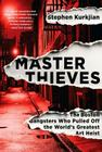 Master Thieves: The Boston Gangsters Who Pulled Off the World's Greatest Art Heist Cover Image
