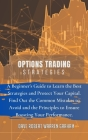 Options Trading Strategies: A beginner's guide to learn the best strategies and protect your capital. Find out the common mistakes to avoid and th Cover Image