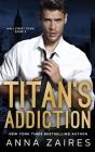 Titan's Addiction (Wall Street Titan Book 2) Cover Image