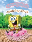 spongebob coloring book: 50+ High Quality Illustrations. Great Coloring Book for Kids, Great Gifts For Spongebob Squarepants Fans To Relax And Cover Image