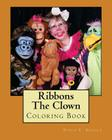 Ribbons The Clown: Coloring Book Cover Image